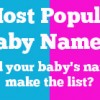 Most Popular Baby Names of 2011!