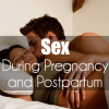Sex During Pregnancy and Postpartum