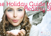 The Holiday Guide to Healthy Skin