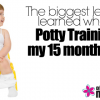 The Biggest Lesson Learned When Potty Training My 15 Month Old