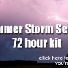 Summer Storm Season – 72 hour kit